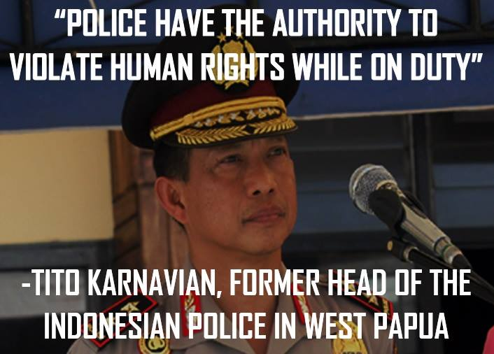 Indonesia's police and military operate with almost total impunity in West Papua.